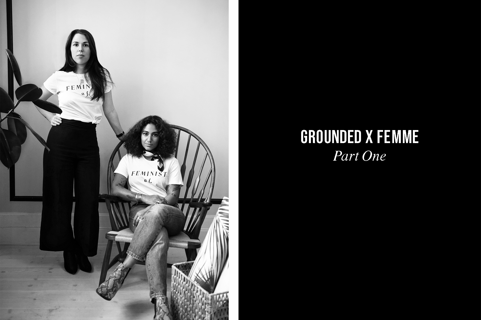 Grounded x Femme Part One